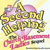 A Second Helping - The Church Basement Ladies Sequel